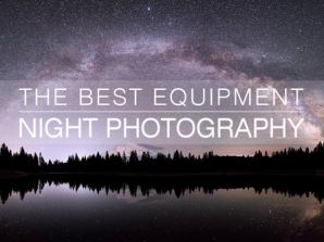 The Best Equipment for Night Photography